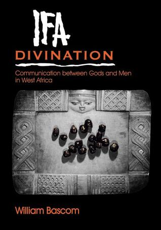 Ifa Divination: Communication Between Gods and Men in West Africa