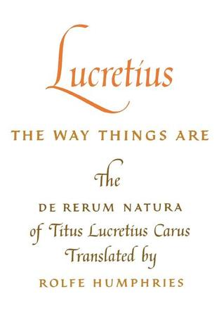 The Way Things Are by Titus Lucretius Carus