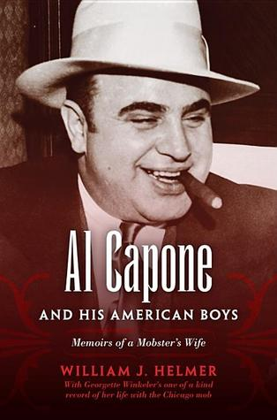 Al Capone and His American Boys by William J. Helmer