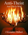 Anti-Theist - And this is why
