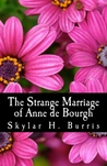 The Strange Marriage of Anne de Bourgh: And Other Pride and Prejudice Stories