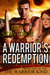 A Warrior's Redemption (The Warrior Kind #1)