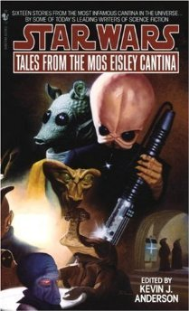 Tales from the Mos Eisley Cantina by Kevin J. Anderson