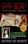 Jeffrey Dahmer's Dirty Secret: The Unsolved Murder of Adam Walsh - Special Single Edition