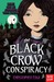 The Black Crow Conspiracy (Twelve Minutes to Midnight, #3)