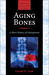 Aging Bones: A Short History of Osteoporosis