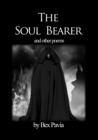 The Soul Bearer - and other poems by R.K. Pavia