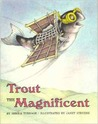 Trout the Magnificent