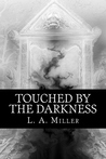 Touched by the Darkness (The Dark Series, #3)