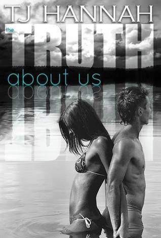 The Truth About Us (Mills Lake, #1)
