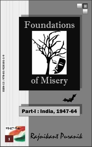Foundations of Misery, Part-I : India, 1947-64