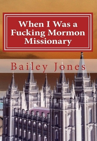 When I Was a Fucking Mormon Missionary