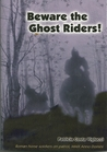 Beware the Ghost Riders