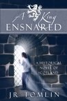A King Ensnared (The Stewart Chronicles #1)