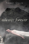 Always, Forever by Nancy Ohlin