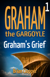 Graham the Gargoyle #1: Graham's Grief