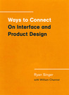 Ways to Connect: On Interface and Product Design