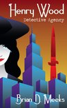 Henry Wood Detective Agency (Henry Wood Detective #1)