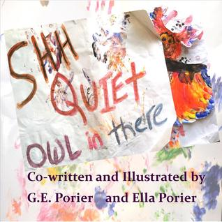 Shh Quiet Owl in There (book1)