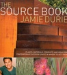 The Source Book: Plants, Materials, Products And Ideas For Contemporary Outdoor Spaces & Where To Get Them