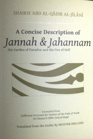 A Concise Description of Jannah & Jahannam: the Garden of Paradise and the Fire of Hell
