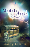 Medals In The Attic by Cathy  Elliott