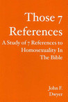 Those 7 References: A Study of 7 References to Homosexuality in the Bible