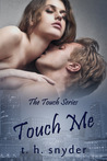 Touch Me by T.H. Snyder