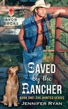 Saved By the Rancher (The Hunted Series, #1)