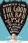 The Good, the Bad and the PSLE: Trials of an Almost Kiasu Mother