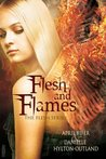 Flesh and Flames (The Flesh Series #2)