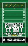 Punch It in: 24 Days to Crossing Your Goal Line