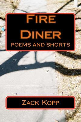 Fire Diner: poems and shorts
