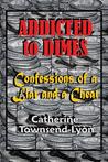 Addicted to Dimes by Catherine Townsend-Lyon