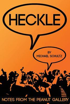 Heckle: Notes from the Peanut Gallery