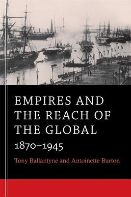 Empires and the Reach of the Global: 1870-1945