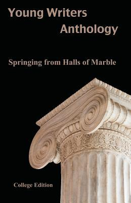 Young Writers Anthology: Springing from Halls of Marble