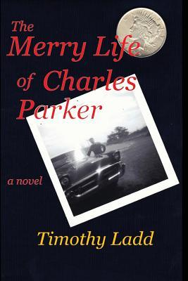 The Merry Life of Charles Parker