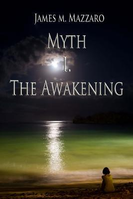 Myth Book I. the Awakening