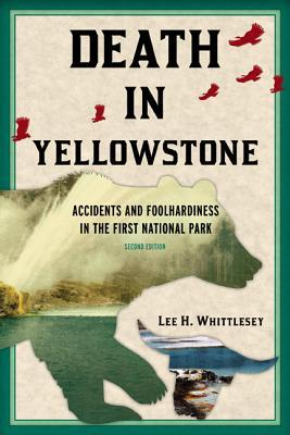 Death in Yellowstone by Lee H. Whittlesey