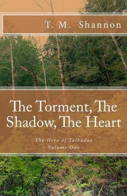 The Torment, the Shadow, the Heart