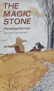 The Magic Stone by Penelope Farmer