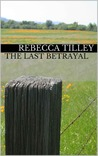 The Last Betrayal (Mail Order Brides of Roundup: Felicity)