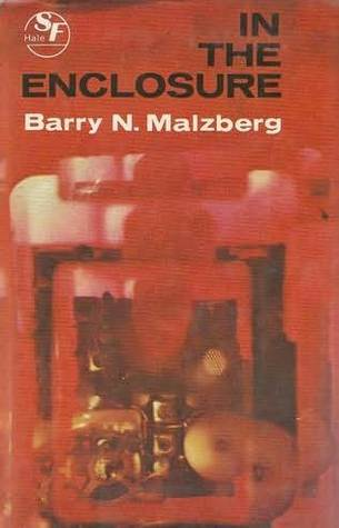In the Enclosure by Barry N. Malzberg
