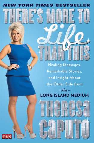 There's More to Life Than This: Healing Messages, Remarkable Stories, and Insight About the Other Side from the Long Island Medium