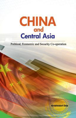 China and Central Asia: Political, Economic and Security Co-Operation