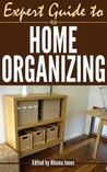 Expert Guide to Home Organizing (Expert Guides)