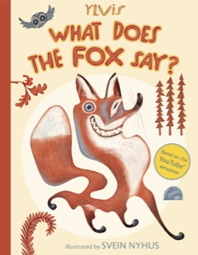 What Does the Fox Say? by Ylvis