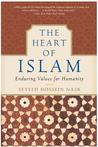 The Heart of Islam: Enduring Values for Humanity