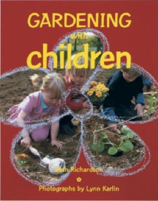 Gardening with Children by Beth Richardson